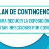 PLAN DE CONTINGENCIA PARA REDUCIR LA EXPOSICIÓN Y  EVITAR INFECCIONES POR COVID19